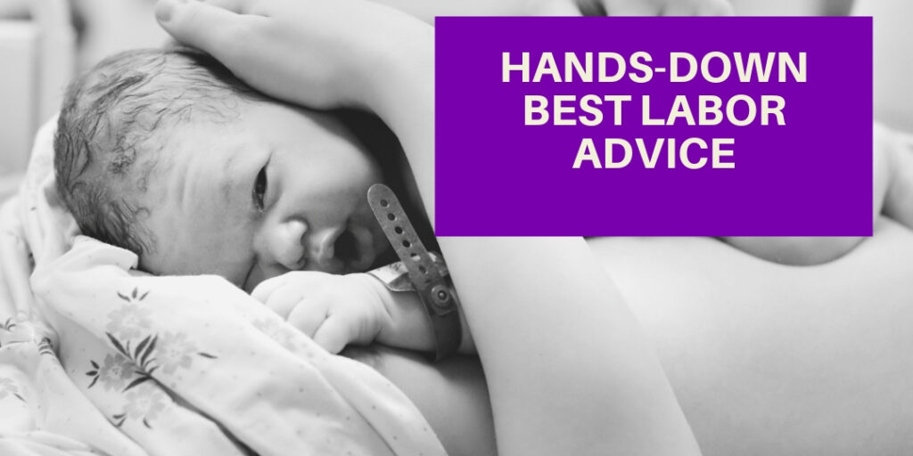 The Hands-Down Best Labor Advice I Ever Found