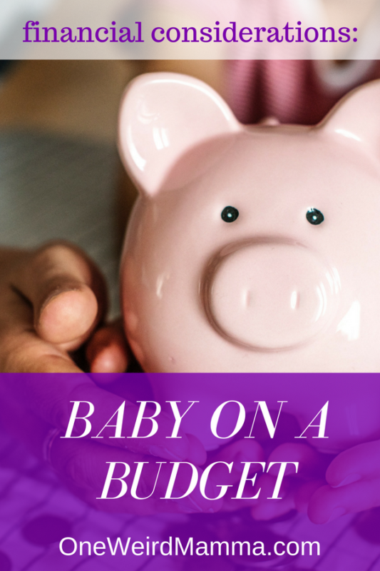 The Financial Considerations no one talks about before having a baby, and how you can plan for them and still save money after.