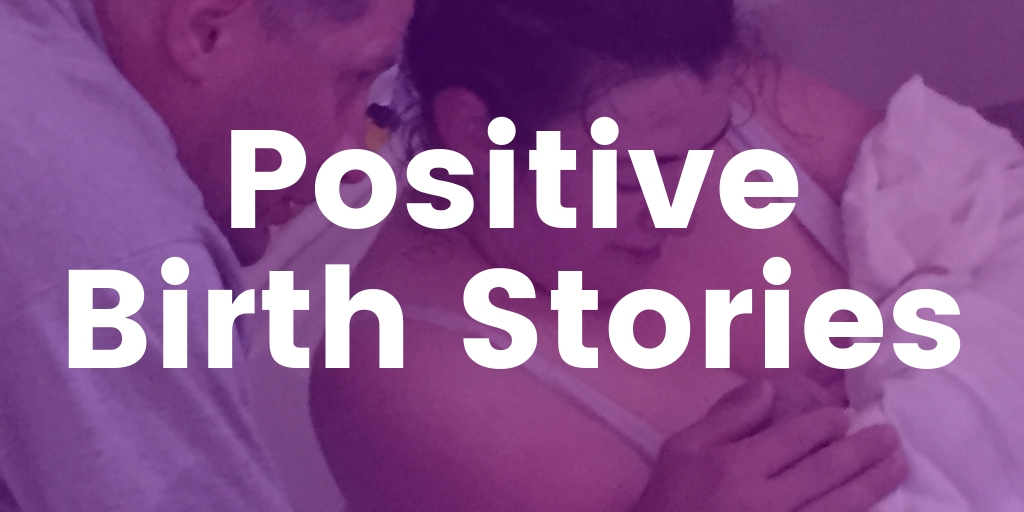Positive Birth Stories for Every Woman