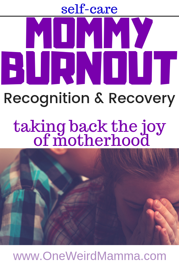 Mommy Burnout, recognition, treatment and healing